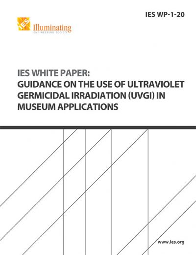 IES White Paper: Guidance on the use of Ultraviolet Germicidal Irradiation (UVGI) in Museum Applications